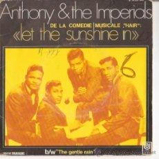 Discos de vinilo: SINGLE EDITADO EN FRANICA ANTHONY & THE IMPERIALS - LET THE SUNSHINE IN-THE GENTLE RAIN. Lote 23963022