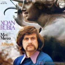 Discos de vinilo: XOAN RUBIA - MIRA MARUXA / ALBORADA - 1973. Lote 23969965