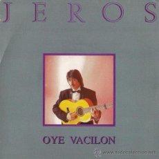Discos de vinilo: JEROS (LOS CHICHOS) - OYE VACILÓN - 1992. Lote 26720979