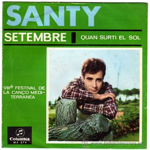 SANTY – SETEMBRE / QUAN SURTI EL SOL– SN SPAIN 1966 – COLUMBIA ME 274 (Música - Discos - Singles Vinilo - Solistas Españoles de los 50 y 60)