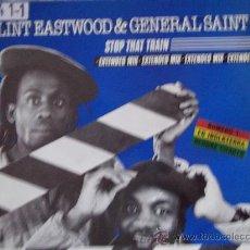Discos de vinilo: CLINT EASTWOOD&GENERAL SAINT-STOP THAT TRAIN-MX45RPM-1983. Lote 24064501