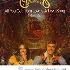 Discos de vinilo: CARPENTERS - ALL YOU GET FROM LOVE IS A LOVE SONG / I HAVE YOU - SINGLE 45 RPM (A&M, 1977). Lote 27566448