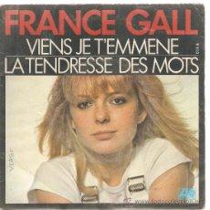 Discos de vinilo: SINGLE FRANCE GALL : VIENS JE T´EMMENE . Lote 24090761