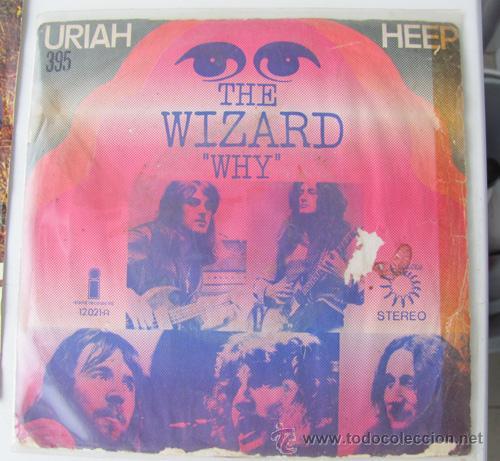 URIAH HEEP - THE WIZARD / WHY - SINGLE 1972 (Música - Discos - Singles Vinilo - Pop - Rock - Extranjero de los 70)