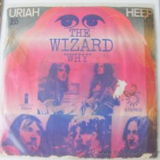 Discos de vinilo: URIAH HEEP - THE WIZARD / WHY - SINGLE 1972. Lote 24097265
