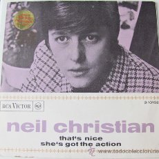 Discos de vinilo: NEIL CHRISTIAN - THAT'S NICE/SHE'S GOT THE ACTION - SINGLE ESPAÑOL 1966. Lote 24099048