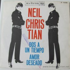 Discos de vinilo: NEIL CHRISTIAN - DOS A UN TIEMPO/AMOR DESEADO - SINGLE ESPAÑOL 1966. Lote 24099055