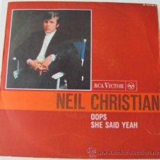Discos de vinilo: NEIL CHRISTIAN - OOPS/SHE SAID YEAH - SINGLE ESPAÑOL 1966. Lote 24100667