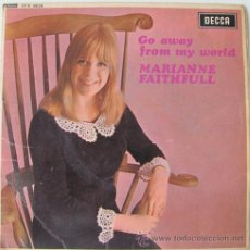 Discos de vinilo: MARIANNE FAITH FULL - GO AWAY FROM MY WORLD - EP INGLES DECCA1965. Lote 24101022