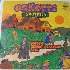 Discos de vinilo: OSKORRI - SAUTRELA - SINGLE CBS 1977. Lote 24138566