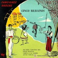 Discos de vinilo: CINCO BILBAINOS - CANCIONES VASCAS - EP, 1958. Lote 27078788