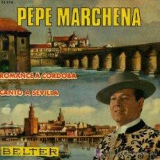 Discos de vinilo: PEPE MARCHENA - ROMANCE A CÓRDOBA / CANTO A SEVILLA - 1967. Lote 27292770