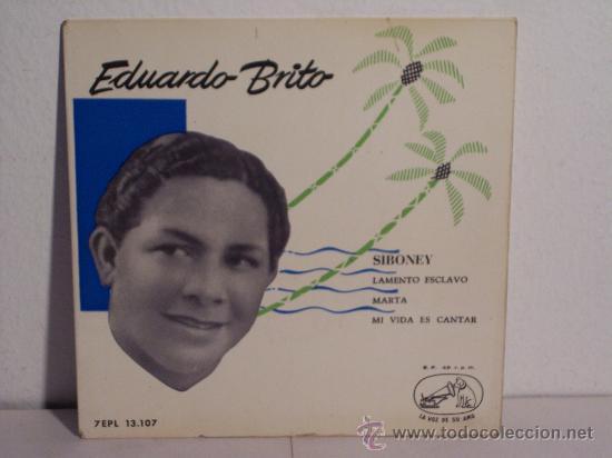 SINGLE EDUARDO BRITO (SIBONEY - LAMENTO ESCLAVO) LA VOZ DE SU AMO - 1958 (Música - Discos - Singles Vinilo - Grupos y Solistas de latinoamérica)