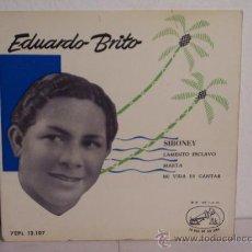 Discos de vinilo: SINGLE EDUARDO BRITO (SIBONEY - LAMENTO ESCLAVO) LA VOZ DE SU AMO - 1958. Lote 24206571