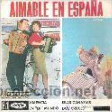 Discos de vinilo: AIMABLE EN ESPAÑA - VALENCIA *** HISPAVOX 1962 EP. Lote 24211334