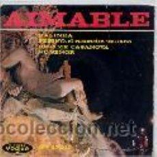 Discos de vinilo: AIMABLE / KALINKA / PEPINO/BESAME/NO SEÑOR. Lote 27562532