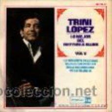 Discos de vinilo: TRINI LOPEZ ··· LA SEÑORITA FELICIDAD / DEJA EL SOL BRILLAR / EN LA MADRUGADA / NO... - (EP 45 RPM). Lote 27128786