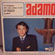 Discos de vinilo: SINGLE ADAMO (TU NOMBRE-ERA UNA LINDA FLOR-UN MECHON DE CABELLO-QUIERO) 1966. Lote 24223772
