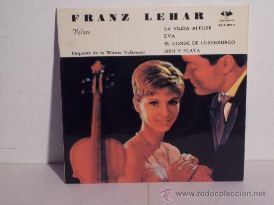 """SINGLE FRANZ LEHAR """"VALSES"""" (LA VIUDA ALEGRE-EVA-EL CONDE DE LUXEMBURGO-ORO Y PLATA) VERGARA-1962 (Música - Discos - Singles Vinilo - Clásica, Ópera, Zarzuela y Marchas)"""