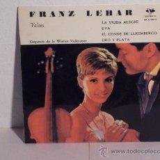 """Discos de vinilo: SINGLE FRANZ LEHAR """"VALSES"""" (LA VIUDA ALEGRE-EVA-EL CONDE DE LUXEMBURGO-ORO Y PLATA) VERGARA-1962. Lote 24224771"""