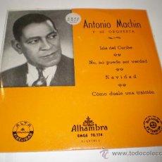 Discos de vinilo: SINGLE ANTONIO MACHIN. Lote 27599132