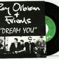 Discos de vinilo: ROY ORBISON + FRIENDS. DREAM YOU (VINILO SINGLE PROMOCIONAL 1990). Lote 24255945