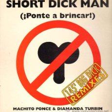 Discos de vinilo: MACHITO PONCE & DIAMANDA TURBIN - SHORT DICK MAN (2 VERSIONES) / PONTE A BRINCAR - MAXISINGLE 1995. Lote 24284232