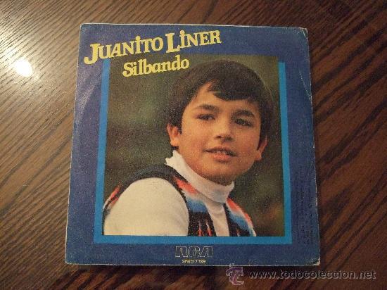 JUANITO LINER - SILBANDO - SINGLE VINILO 1979 - SILBANDO - SOÑABA (Música - Discos - Singles Vinilo - Otros estilos)