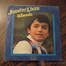 Discos de vinilo: JUANITO LINER - SILBANDO - SINGLE VINILO 1979 - SILBANDO - SOÑABA. Lote 24289067