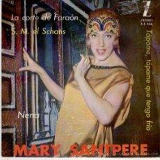 Discos de vinilo: MARY SANTPERE - DE LA PELICULA MISS CUPLE : LA CORTE DE FARAON - NENA - S M EL SCHOTIS + 1 - EP 1963. Lote 27187075