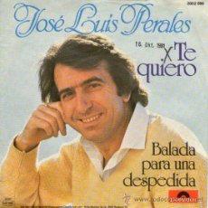 Discos de vinilo: JOSE LUIS PERALES - SINGLE 7'' - EDITADO ALEMANIA - TE QUIERO + 1 - POLYDOR 1981 + REGALO CD SINGLE. Lote 24334908