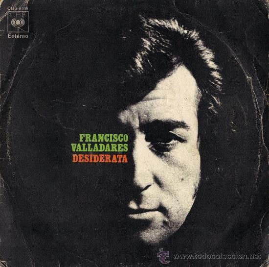 FRANCISCO VALLADARES - DESIDERATA / SI - 1972 (Música - Discos - Singles Vinilo - Bandas Sonoras y Actores)