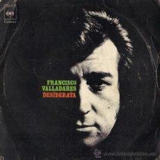 Discos de vinilo: FRANCISCO VALLADARES - DESIDERATA / SI - 1972. Lote 24351747