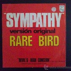 Discos de vinilo: RARE BIRD - SYMPATHY -SINGLE ORIGINAL ESPAÑOL. Lote 25879292