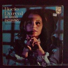 Discos de vinilo: ROCÍO DÚRCAL - MI AMIGO - SINGLE ORIGINAL ESPAÑOL. Lote 27548785