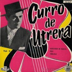 Discos de vinilo: CURRO DE UTRERA - EP, 1959 - VOL. II - (EXCELENTE CONSERVACIÓN). Lote 27201303
