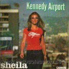 Discos de vinilo: SHEILA SINGLE KENNEDY AIRPORT 1978 CARRERA FRANCE. Lote 24382361