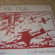 Discos de vinilo: MIKE CLAYTON - I WANT WHAT YOU WANT - PARASOL 017. Lote 24419677