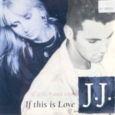 Discos de vinilo: J. J. - IF THIS IS LOVE - SINGLE PROMOCIONAL ESPAÑOL DE 1991. Lote 24490611