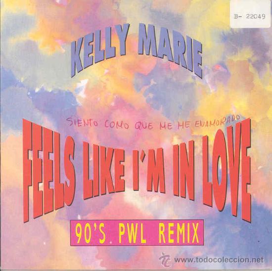 KELLY MARIE - FEELS LIKE I'M IN LOVE / MY HEART SURRENDERS - SINGLE ESPAÑOL DE 1991 (Música - Discos - Singles Vinilo - Pop - Rock Extranjero de los 90 a la actualidad)