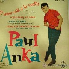 Discos de vinilo: PAUL ANKA EL AMOR ESTA A LA VUELTA. Lote 26503897