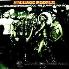 Discos de vinilo: VILLAGE PEOPLE-SAN FRANCISCO/IN HOLLYWOOD/FIRE ISLAND/VILLAGE PEOPLE LP 12. Lote 55120216