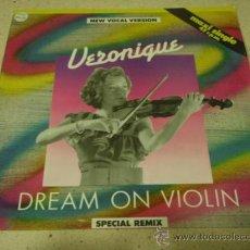 Discos de vinilo: VERONIQUE ( DREAM ON VIOLIN + INSTRUMENTAL ) 1984-GERMANY MAXI45 ZYX RECORDS. Lote 24529623