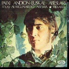 Discos de vinilo: PATXI ANDION - EUSKAL ABESLARI - ITXAS ALARGURNAI, LO ABESTIA / IBILKARIA - SINGLE 1969. Lote 29964589