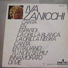 Discos de vinilo: IVA ZANICCHI - LA ORILLA BLANCA, LA ORILLA NEGRA (ESPAÑOL) - SINGLE VINILO 1971 RIFI. Lote 24585074