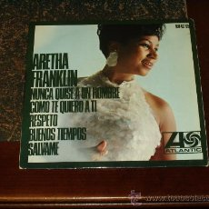 Discos de vinilo: ARETHA FRANKLIN EP NUNCA QUISE A UN HOMBRE+3. Lote 27599953