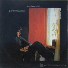 Discos de vinilo: PER EL MEU AMIC - SERRAT, JOAN MANUEL - ARIOLA 1985. Lote 24893363
