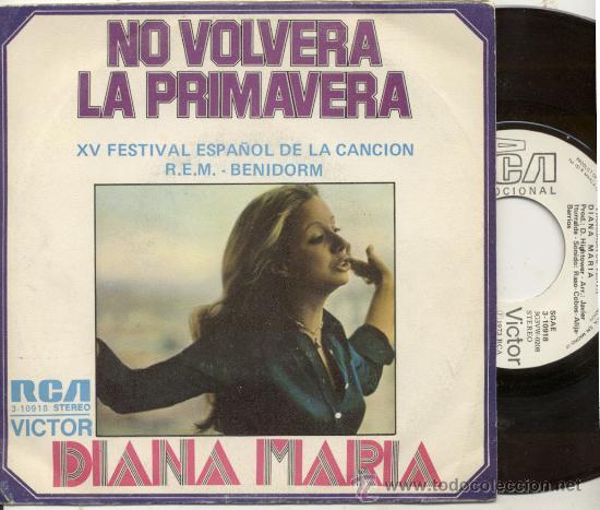 SINGLE PROMO 45 RPM / DIANA MARIA / NO VOLVERA LA PRIMAVERA / FESTIVAL DE BENIDORM 73 (Música - Discos - Singles Vinilo - Otros Festivales de la Canción)