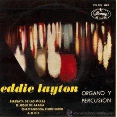 Discos de vinilo: EP EDDIE LAYTON ORGANO Y PERCUSION - SERENATA DE LAS MULAS - EL JEQUE DE ARABIA- ETC. Lote 24661829