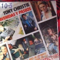 Discos de vinilo: TONY CHRISTIE-AVENIDAS Y PASEOS-NUNCA FUI UN NIÑO-SINGLE 45 RPM-1972-MCA-. Lote 24794530